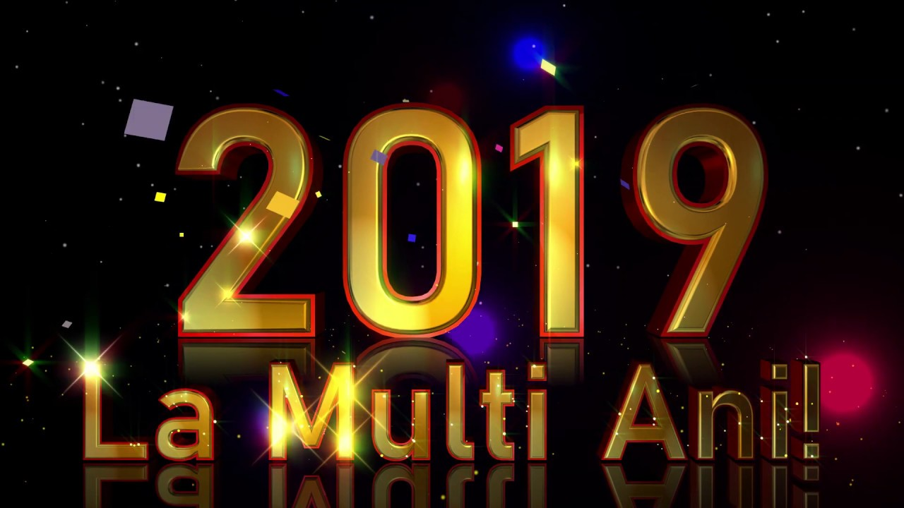La Mulți Ani, 2019!